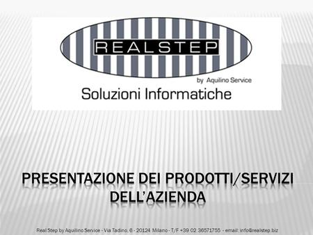 Real Step by Aquilino Service - Via Tadino, 6 - 20124 Milano - T/F +39 02 36571755 -