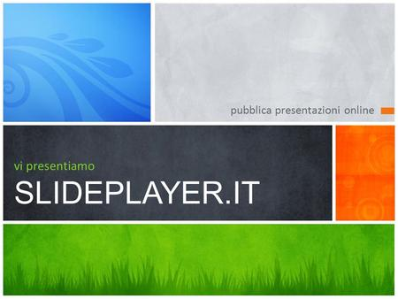 vi presentiamo SLIDEPLAYER.IT