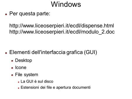 Windows Per questa parte:   Elementi dell'interfaccia grafica.