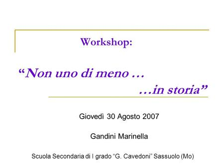 "Workshop: ""Non uno di meno … …in storia"""