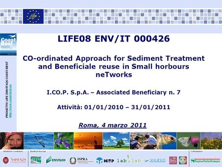 LIFE08 ENV/IT 000426 CO-ordinated Approach for Sediment Treatment and Beneficiale reuse in Small horbours neTworks I.CO.P. S.p.A. – Associated Beneficiary.