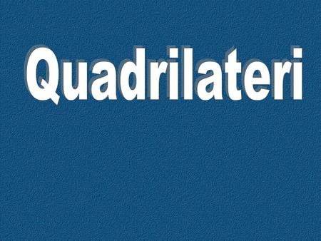 Quadrilateri.