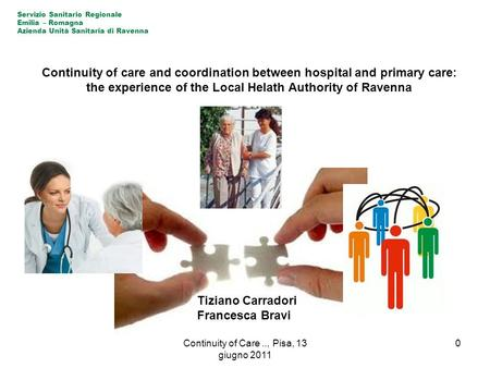 Continuity of care and coordination between hospital and primary care: the experience of the Local Helath Authority of Ravenna Servizio Sanitario Regionale.