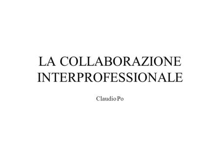 LA COLLABORAZIONE INTERPROFESSIONALE