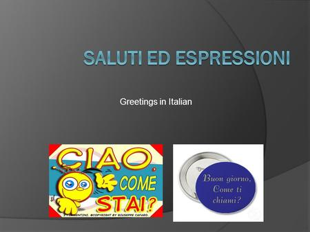 Saluti ed espressioni Greetings in Italian.