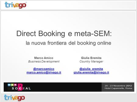 Direct Booking e meta-SEM: la nuova frontiera del booking online Giulia Eremita Country Marco Amico Business.