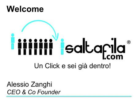 Welcome Un Click e sei già dentro! Alessio Zanghi CEO & Co Founder.