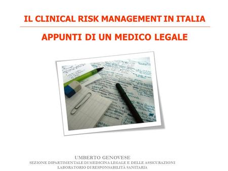IL CLINICAL RISK MANAGEMENT IN ITALIA ________________________________________________________________________________________________________ APPUNTI.