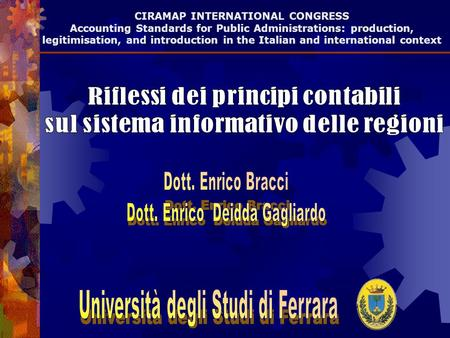 CIRAMAP INTERNATIONAL CONGRESS Accounting Standards for Public Administrations: production, legitimisation, and introduction in the Italian and international.
