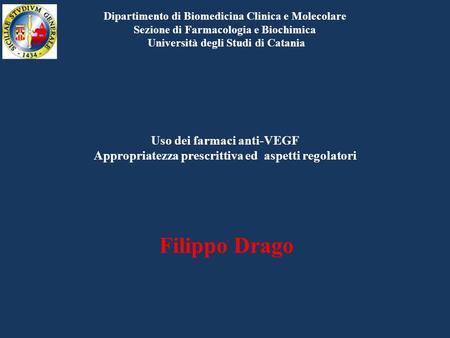 Filippo Drago Uso dei farmaci anti-VEGF