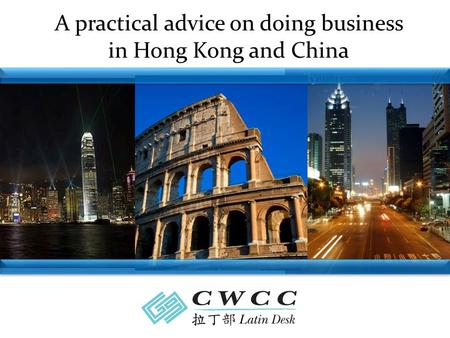 A practical advice on doing business in Hong Kong and China.