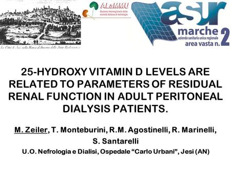 25-HYDROXY VITAMIN D LEVELS ARE RELATED TO PARAMETERS OF RESIDUAL RENAL FUNCTION IN ADULT PERITONEAL DIALYSIS PATIENTS. M. Zeiler, T. Monteburini, R.M.