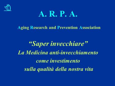 A. R. P. A. Aging Research and Prevention Association