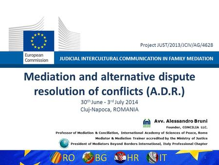 JUDICIAL INTERCULTURAL COMMUNICATION IN FAMILY MEDIATION Project JUST/2013/JCIV/AG/4628 Mediation and alternative dispute resolution of conflicts (A.D.R.)