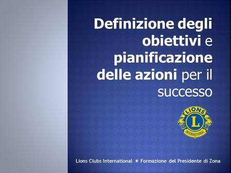 Lions Clubs International  Formazione del Presidente di Zona.