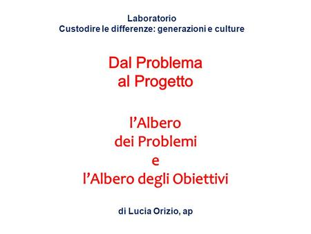 Custodire le differenze: generazioni e culture