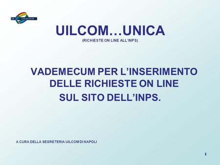 UILCOM…UNICA (RICHIESTE ON LINE ALL'INPS)