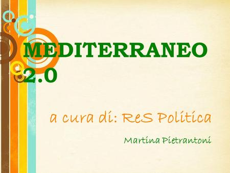 Free Powerpoint Templates Page 1 Free Powerpoint Templates MEDITERRANEO 2.0 a cura di: ReS Politica Martina Pietrantoni.