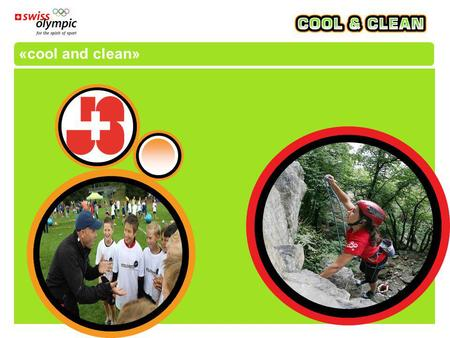 «cool and clean». www.spiritofsport.ch «cool and clean»: un solido gruppo di promotori  I promotori del programma «cool and clean» sono l'Ufficio federale.