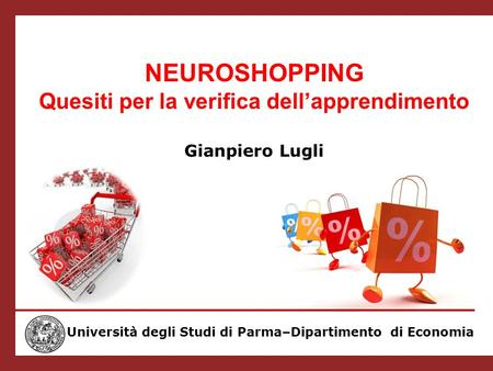 NEUROSHOPPING Quesiti per la verifica dell'apprendimento