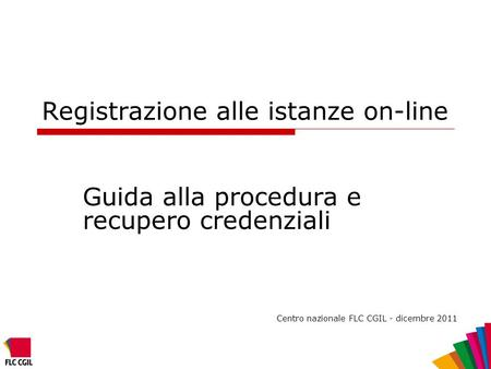 Registrazione alle istanze on-line
