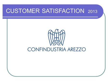 CUSTOMER SATISFACTION 2013. CUSTOMER SATISFACTION CAMPIONE AZIENDE.