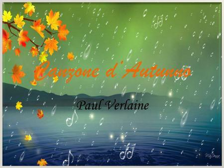 Canzone d'Autunno Paul Verlaine.
