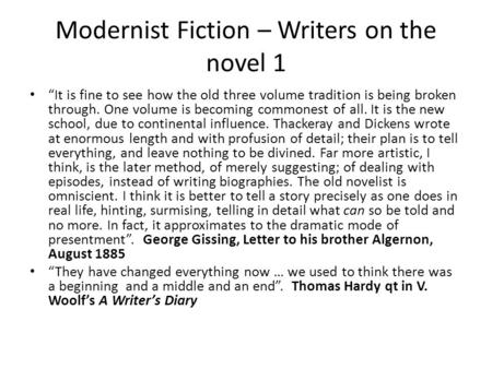 "Modernist Fiction – Writers on the novel 1 ""It is fine to see how the old three volume tradition is being broken through. One volume is becoming commonest."