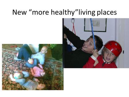 "New ""more healthy""living places. All babies (puppies, kittens, cubs) develop their intelligence and motility in nature."