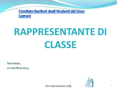 For internal use only RAPPRESENTANTE DI CLASSE Saronno, 11 ottobre 2014 1.