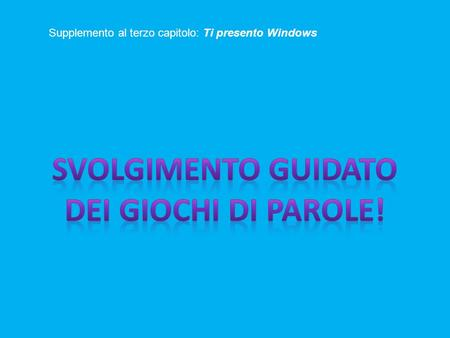 Supplemento al terzo capitolo: Ti presento Windows.