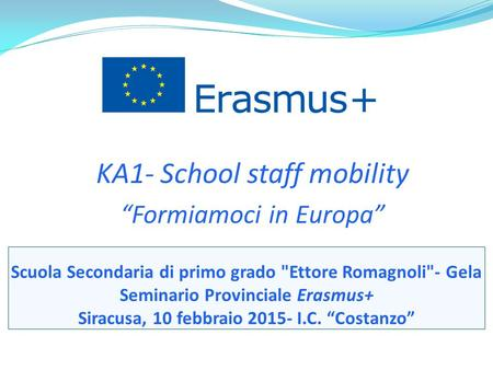 "KA1- School staff mobility ""Formiamoci in Europa"""