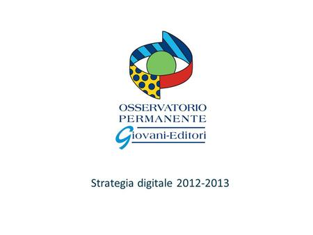 Strategia digitale 2012-2013. Le agenzie in gara.