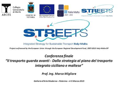 COMUNE DI VITTORIA Project co-financed by the European Union through the European Regional Development Fund, 2007-2013 Italy-Malta OP Conferenza finale.