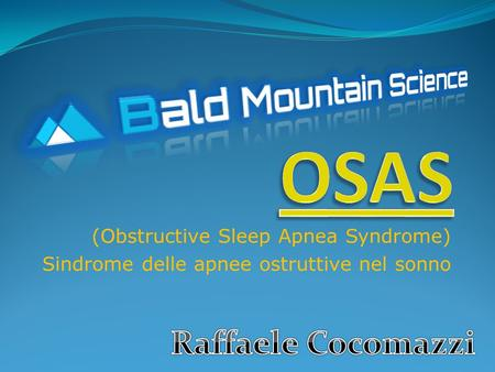 OSAS Raffaele Cocomazzi (Obstructive Sleep Apnea Syndrome)