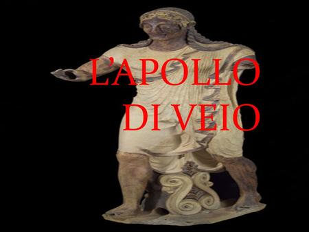 L'APOLLO DI VEIO.