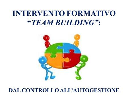 "INTERVENTO FORMATIVO ""TEAM BUILDING"":"