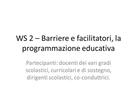 WS 2 – Barriere e facilitatori, la programmazione educativa