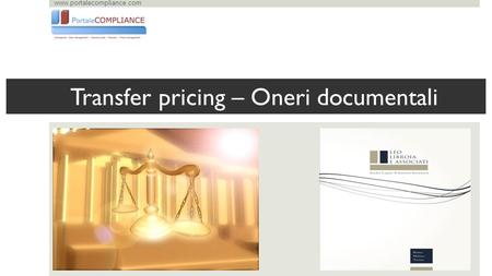 Www.portalecompliance.com Transfer pricing – Oneri documentali.
