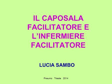 IL CAPOSALA FACILITATORE E L'INFERMIERE FACILITATORE