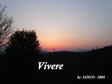 Vivere by IANCO - 2004.