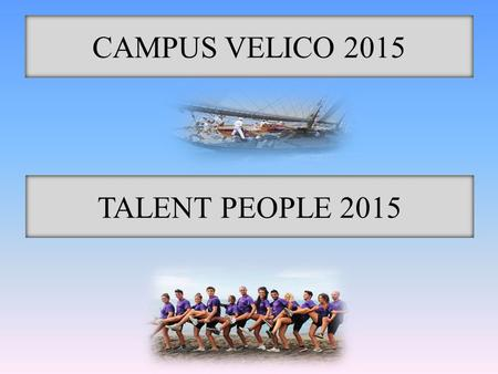 CAMPUS VELICO 2015 TALENT PEOPLE 2015.