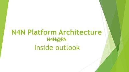 N4N Platform Architecture PA Inside outlook.
