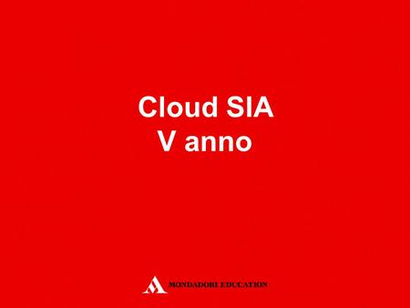 Cloud SIA V anno. Introduzione ai Data Warehouse.
