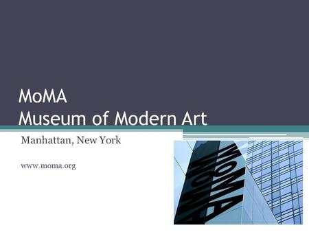 MoMA Museum of Modern Art Manhattan, New York www.moma.org.