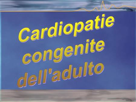 Cardiopatie congenite dell'adulto.