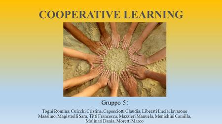 COOPERATIVE LEARNING Gruppo 5: