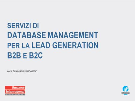SERVIZI DI DATABASE MANAGEMENT PER LA LEAD GENERATION B2B E B2C www.businessinternational.it.