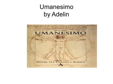 Umanesimo by Adelin.