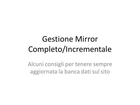 Gestione Mirror Completo/Incrementale